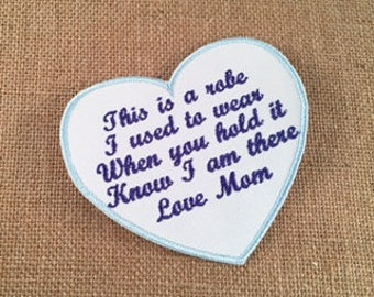 """SEW ON Memory Patch - This is a robe I used to wear - 4.5"""", Heart Shaped Memorial Patch, In Memory Of, Shirt Pillow Patches, Memory Patches"""