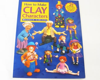 """Modelling in Clay: Maureen Carlson """"How to Make Clay Characters"""" Paperback Book 1997"""