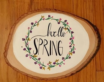 Hello Spring - hand painted on basswood round