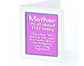 Mothers Day Card (It's all about you)