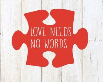 Autism Awareness Decal, Love Needs No Words