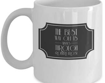 Coffee or Tea novelty mug with Robert Frost quote.