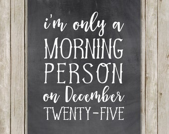 8x10 Christmas Printable Art, December 25, Christmas Wall Art, Typography Print, Chalkboard Holiday Decor, Morning Person, Instant Download