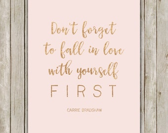 8x10 Don't Forget To Fall In Love With Yourself First Printable, Typography Print, Office Print, Carrie Bradshaw Quote, Inspirational Quote