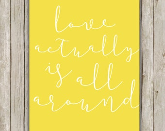 8x10 Love Actually Is All Around Printable, Love Printable, Yellow Typography Art, Valentine's Day, Holiday Wall Art Decor, Instant Download
