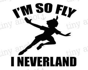 Printable I'm So Fly I Neverland Peter Pan Inspired Silhouette Quote - Iron On Transfer, Art Print, DIY Printable