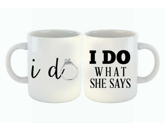 Couples Mugs Set - I Do & I Do What She Says