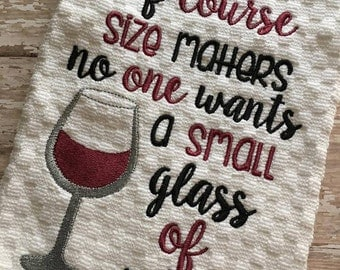 Size Matters - Small Glass of Wine - Towel Design - 2 Sizes Included - Embroidery Design -   DIGITAL Embroidery DESIGN