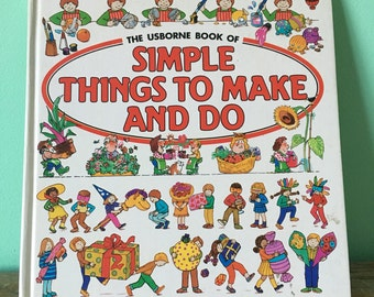 1989: Usborne book of Simple Things to Make and Do