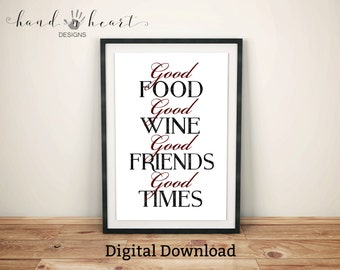 Art printable, Rustic, good food good wine good friends good times,typography print,kitchen art,dining room art,wine print,inspiration