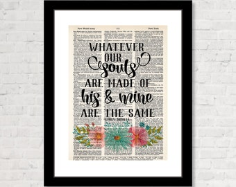Whatever Our Souls Are Made Of His and Mine Are The Same - Emily Bronte Quote - Wuthering Heights Quote - Boho Wall Art - Dictionary Print