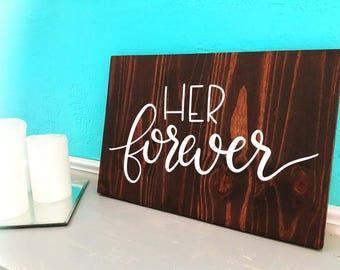 Her Forever | Wedding | Hand Lettered Wooden Sign