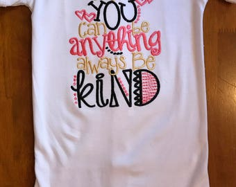 In a World Where You Can Be Anything Always Be Kind Shirt or Baby Bodysuit
