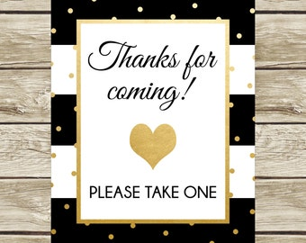 Thanks for Coming Sign, Printable Thank You Sign, Thanks for Coming, Please Take One, Black White and Gold, Party Favor Sign, 003. 014