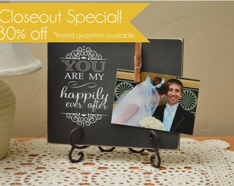 CLOSEOUT SPECIAL - Discounted Pricing!!  You Are my Happily Ever After, Wedding Gift, Anniversary Gift For Her, Custom Photo Frame