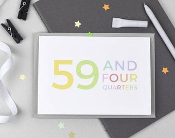 60th Birthday Card - 59 and Four Quarters - Funny 60th Card - Milestone Birthday Card - Colourful Card - Rainbow - Typography