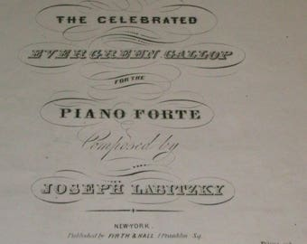 The Celebrated Evergreen Gallop for the Piano Forte, by Joseph Labitzky, c1850s, good shape