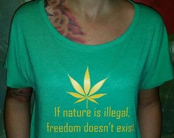 Legalize Pot Natural High Pot Shirt Weed Friendly Shirt