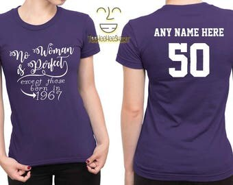 1967 No Woman Is Perfect Except 50th Birthday Party Shirt, 50 years old shirt, limited edition 50 year old, 50th birthday party tee shirt