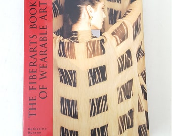 The Fiberarts Book Of Wearable Art by Katherine Duncan Aimone Hardcover Lark Books, Textile Craft, Clothing Design,Wearable Art,Collectable,