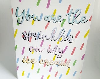 You are the Sprinkles on my Ice cream A5 Greetings Card