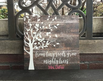 From Tiny Seeds Grow Mighty Trees, Custom Canvas Gift for Teachers, Librarians, Daycare and Childcare Gift, Preschool Teachers, PERSONALIZE