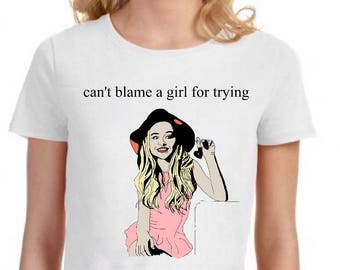 Can't Blame a Girl for Trying-- Girl Meets World Inspired T-shirt