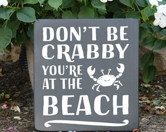 Don't Be Crabby You're At The Beach Wood Sign / Hand painted Beach Sign