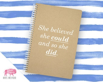 Spiral Notebook | Spiral Journal Planner | Journal | 100% Recycled | She Believed She Could | BB060LG