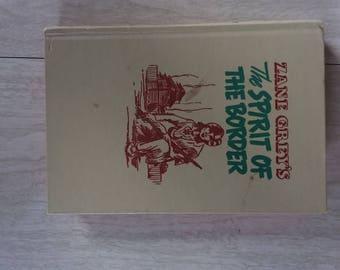 "Vintage ""Tween"" Novel by Zane Grey--The Spirit of the Border 1950"