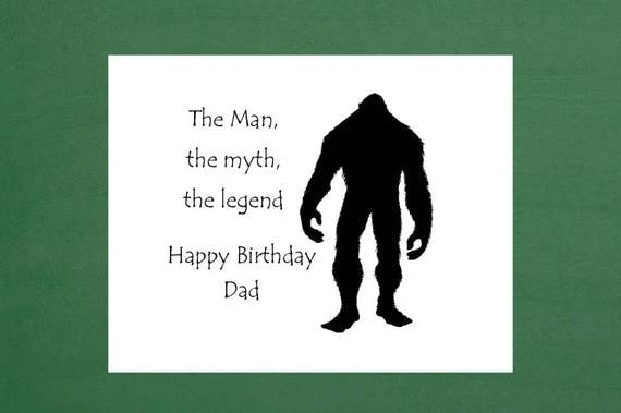 The Legendary Bigfoot Happy Birthday Dad Greeting Card