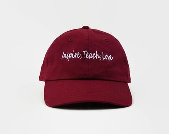 Baseball Cap, Dad Hats, Custom Baseball Hat, Inspire, Teach, Love, Burgundy Hat, Tumblr Hat, Baseball Hat, Embroidered Baseball Cap, Dad Cap