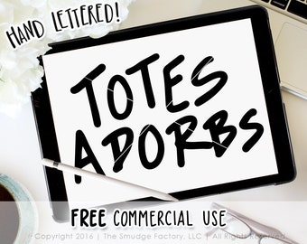 Totes Adorbs SVG Cut File, Tote Bag Cutting File, Hand Lettered, Silhouette, Cricut, Download, Hand Drawn, Hand Bag Vinyl Stencil Design