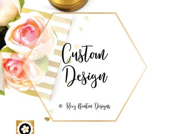 CUSTOM DESIGN by Roxy Benton Designs