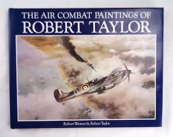 The Air Combat Paintings of Robert Taylor by Robert Weston & Robert Taylor, 1st Ed., 1987