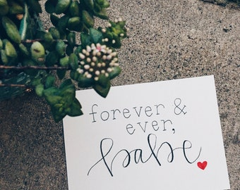 Forever and Ever, Babe// Love Print// Valentine's Day