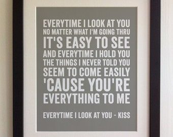 FRAMED Lyrics Print - Kiss, Everytime I Look at You - 20 Colours options, Black/White Frame, Wedding, Anniversary, Valentines, Fab Picture