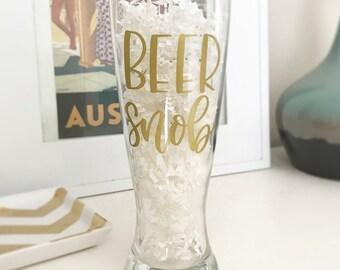 Beer Snob Glass - Pilsner Glass - Beer Glasses