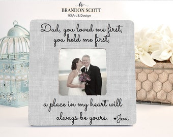 Father Of The Bride Picture Frame, You Loved Me First You Held Me First, Personalized Wedding Picture Frame, Father Of The Bride Gift