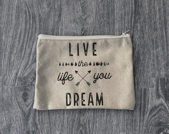 Live The Life You Dream - Zipper Pouch  - Wanderlust - 12oz Cotton Canvas Accessory Bag