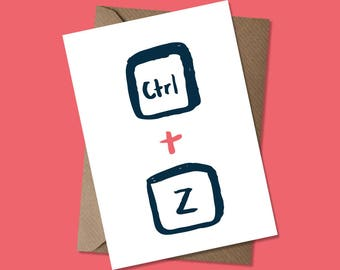 Ctrl + Z - Sorry - Undo - Greeting Card