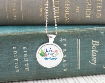 Motivational necklace, I will be awesome pendant, I will awesome jewelry, I will be awesome necklace, Silver Pendant, Watercolor
