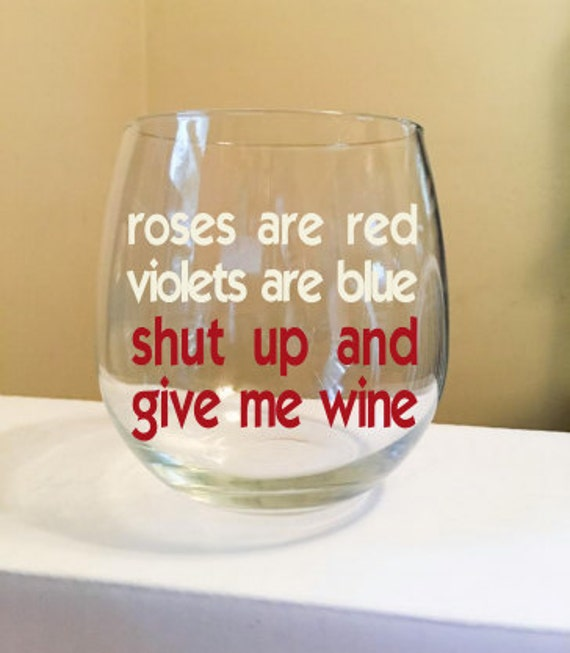Roses Are Red Violets Are Blue Stemless Wine Glass