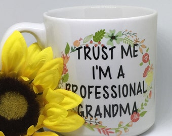 Trust me I'm a professional grandma, grandma coffee mug, 20oz white coffee mug, gift mug, Mother's Day Mug