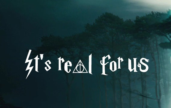 It's Real For Us -  Harry Potter Decal  -  Car decal Window Sticker - Laptop Sticker Decal