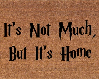 "It's Not Much, But It's Home, Harry Potter Quote Door Mat, Coir Doormat, 2' x 2' 11"" (24 Inches x 35 Inches), Welcome Mat, Housewarming Gift"
