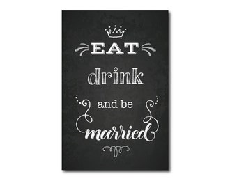 Eat Drink & be Married chalkboard|  wedding sign|  wedding chalkboard sign