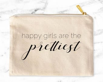 Makeup Bag, Cosmetic Bag, Travel Pouch, Happy Girls Are The Prettiest, Canvas Bag, Zippered Pouch, Large Makeup Bag, Gifts for Her, Women