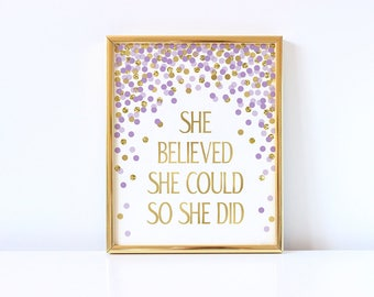 She Believed She Could So She Did Sign Printable Purple Gold Confetti Decorations Motivational Quote Print Girl Nursery Wall Art Lavender