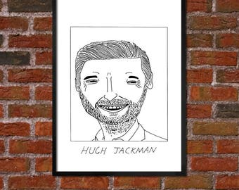 Badly Drawn Hugh Jackman - Poster - *** BUY 4, GET A 5th FREE***